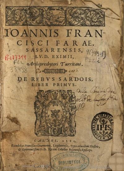 Ioannis Francisci Farae ... De rebus Sardois - Liber primus.