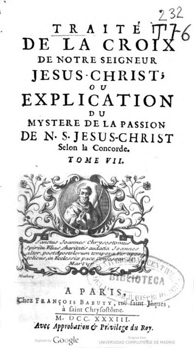 Traite de la Croix de Notre Seigneur Jesus-Christ ou Explication du mystere de la passion de N.S. Jesu-Christ selon la Concorde tome VII