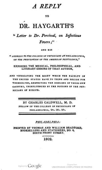 """A reply to Dr. Haygarth's """"Letter to Dr. Percival, on infectious fevers"""", and his """"Address to the College of Physicians at Philadelphia, on the prevention of the american pestilence"""", exposing the medical, philosophical,..."""