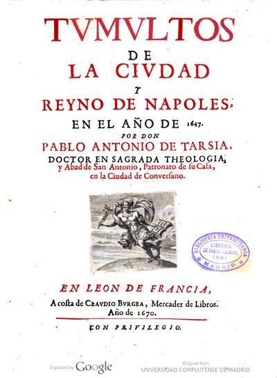 Tumultos de la ciudad y reyno de Napoles en el año de 1647