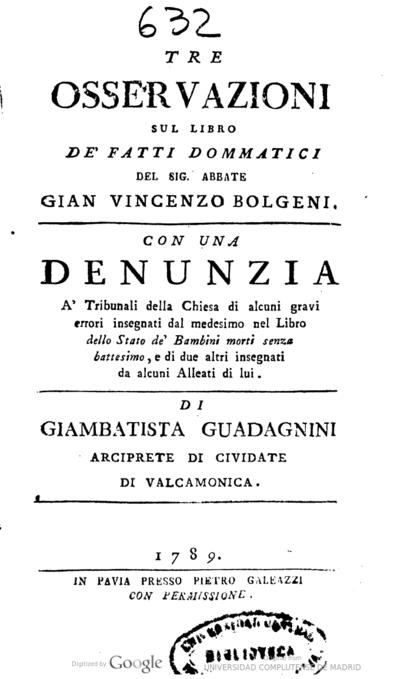 Tre osservazioni sul libre defatti dommatini del sig. abbate Gian Vincenzo Bolgeni con una denunzia a Tribunali della Chiesa