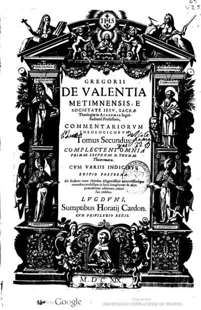 Gregorii de Valentia ... e Societate Iesu ... Commentariorum theologicorum tomus secundus complectens omnia primae secundae  D. Thomae Theoremata ..