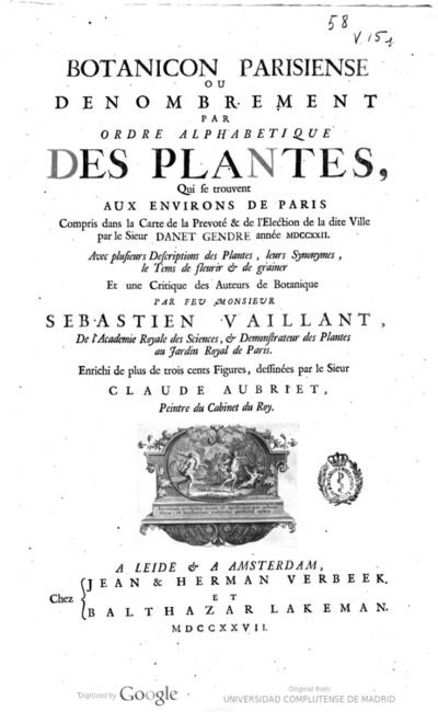 Botanicon parisiense ou Denombrement par ordre alphabetique des plantes, que se trouvent aux environs de Paris, compris dans la Carte de la Prevoté & de l'Election de la dite Ville par ... Danet Gendre année MDCCXXII ...