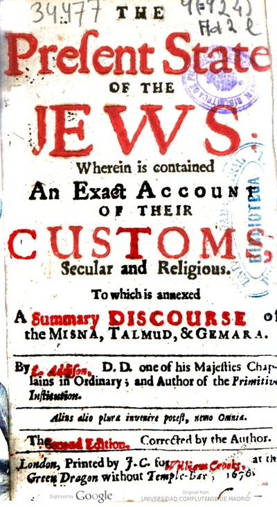 The present state of the jews wherein is contained an exact account of their customs, secular and religious : to which is annexed a summary discourse of the Misna, Talmud, & Gemara