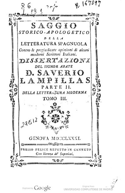 Saggio storico-apologetico della letteratura spagnuola contro le pregiudicate opinioni di alcuni moderni scrittori italiani dissertazioni