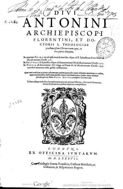 Divi Antonini ... Chronicarum opus in tres partes divisum ... emendatum et auctum atque annotationibus illustratum... Opera et studio