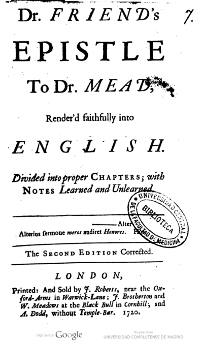 Dr. Friend's epistle to Dr. Mead render'd faithfully into english, divided into proper chapters, with notes learned and unlearned