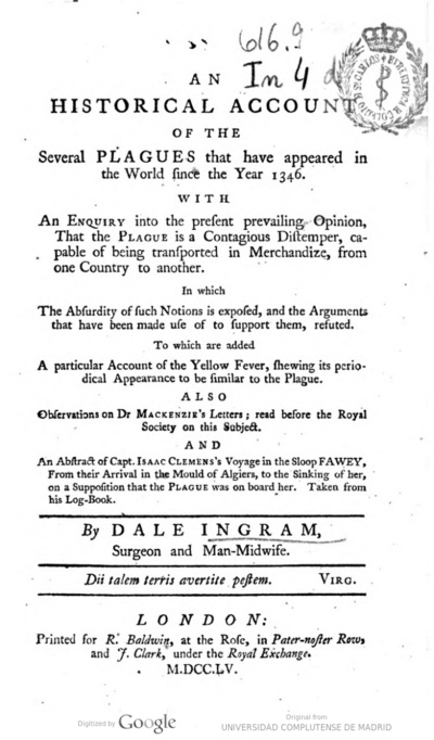 An historical account of the several plagues that have appeared in the world since the year 1346 with an enquiry into the present prevailing opinion, that the plague is a contagious distemper ..., also observations on Dr....