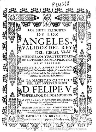 Los siete principes de los Angeles validos del Rey del cielo. Misioneros, y protectores de la Tierra, con la practica de su deuocion
