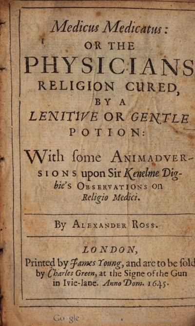 Medicus medicatus or The physicians religion cured, by a lenitive or gentle potion : with some Animadversions upon Sir Kenelme Digbie's observations on Religio medici
