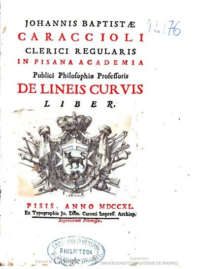 Johannis Baptistae Caraccioli ... De lineis curvis liber
