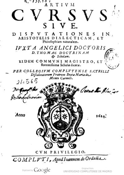Artium cursus siue Disputationes in Aristotelis dialecticam et Philosophiam naturalem iuxta angelici... Thomae Doctrinam Scholam...