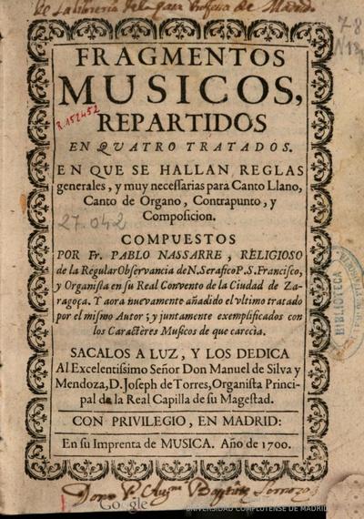 Fragmentos músicos repartidos en quatro tratados en que se hallan reglas generales ... para canto llano, canto de órgano, contrapunto y composición