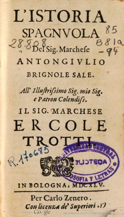 L'Istoria spagnuola del sig. marchese Antongiulio Brignole Sale ..