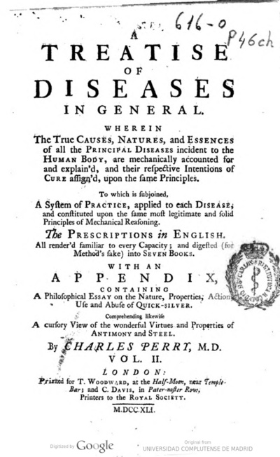 A treatise of diseases in general wherein the true causes, natures, and essences of all the principal diseases incident to the human body ... : in two volumes