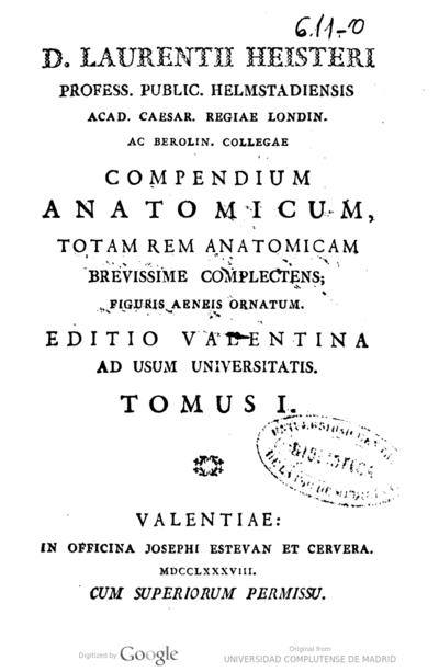 D. Laurenti Heisteri... Compendium anatomicum, totam rem anatomicam brevissime complectens; figuris aeneis ornatum. Tomus I