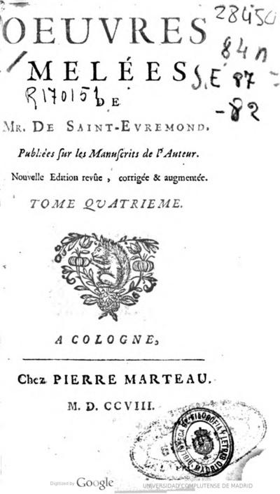 Oeuvres meleés de Mr. de Saint-Evremond publieés sur les manuscrits de l'auteur ... Tome quatrieme