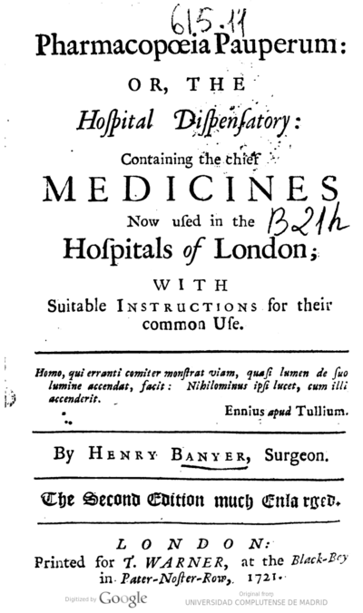Pharmacopoeia pauperum or, the hospital dispensatory : containing the chief medicines now used in the hospitals of London : with suitable instructions for their common use