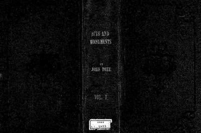 The acts and monuments of John Foxe [Texto impreso] :]a new and complete edition