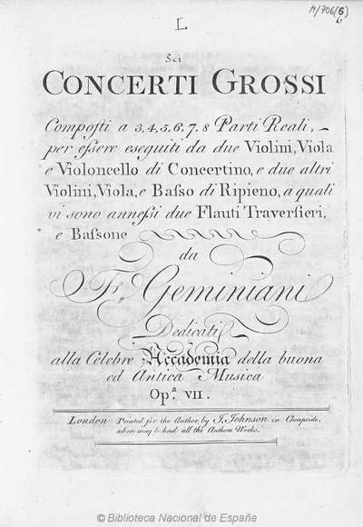 Concerti grossi composti a 3, 4, 5, 6, 7, 8, parti reali per essere eseguiti da due violini, viola e violoncello di concertino, e due altri violini, viola e basso di ripieno, a quali vi sono annessi due flauti traversieri...