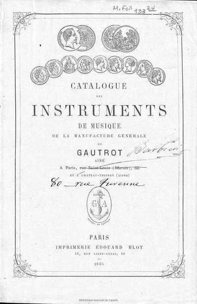 Image from object titled Catalogue des instruments de musique de la manufacture générale Gautrot ainé, à Paris, rue Saint-Louis (Marais), 60 et à Chateau-Thierry (Aisne) [Texto impreso]