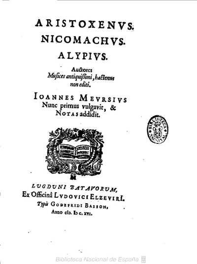 Aristoxenus, Nicomachus, Alypius [Texto impreso] : auctores musices antiquissimi hactenus non editi
