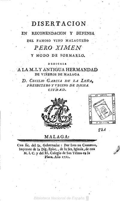 Disertacion en recomendacion y defensa del famoso vino malagueño Pero Ximen y modo de formarlo [Texto impreso]