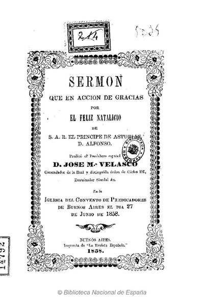 Sermón que en acción de gracias por el feliz natalicio de S. A. R. el Príncipe de asturias, D. Alfonso predicó el presbítero español D. José María Velasco ... [Texto impreso]
