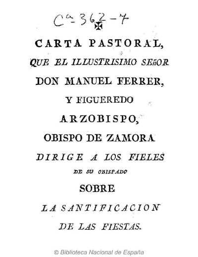 Carta pastoral que el Illustrisimo Señor Don Manuel Ferrer y Figueredo Arzobispo, Obispo de Zamora dirige a los fieles de su obispado sobre la santificacion de las fiestas [Texto impreso]