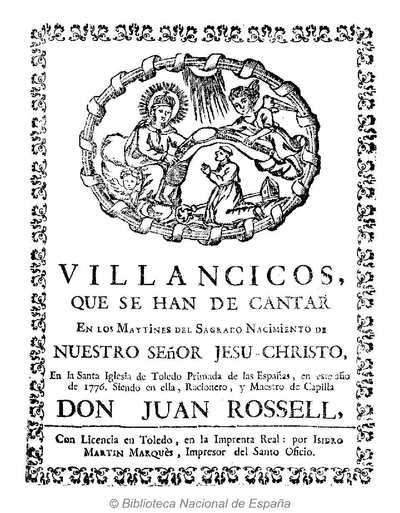 Villancicos que se han de cantar en los Maytines del ... Nacimiento de nuestro Señor Jesu-Christo, en la Santa Iglesia de Toledo Primada de las Españas, en este año de 1776 [Texto impreso]