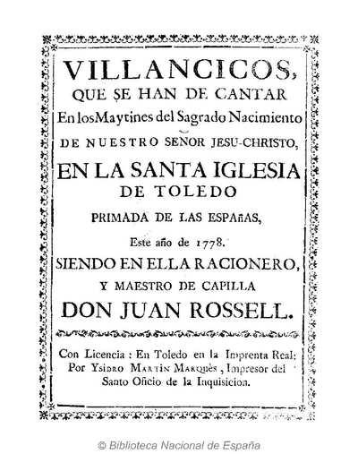 Villancicos, que se han de cantar en los Maytines del ... Nacimiento de Nuestro Señor Jesu-Christo, en la Santa Iglesia de Toledo Primada de las Españas, este año de 1778 [Texto impreso]