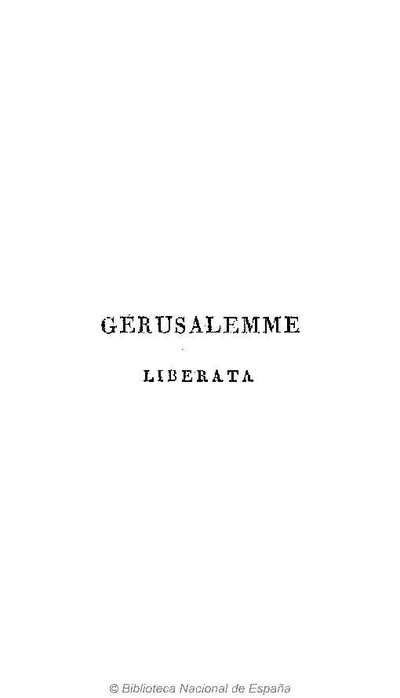 Gerusalemme liberata [Texto impreso] :]poema di Torquato Tasso : secondo l'edizione di Mantova per Francesco Osanna ...