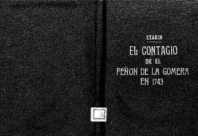 El contagio de el Peñon, que acredita los famosos tropheos de la facultad medica [Texto impreso] :]individual descripcion de la constitucion pestilente, que padeció aquella plaza el año de 1743