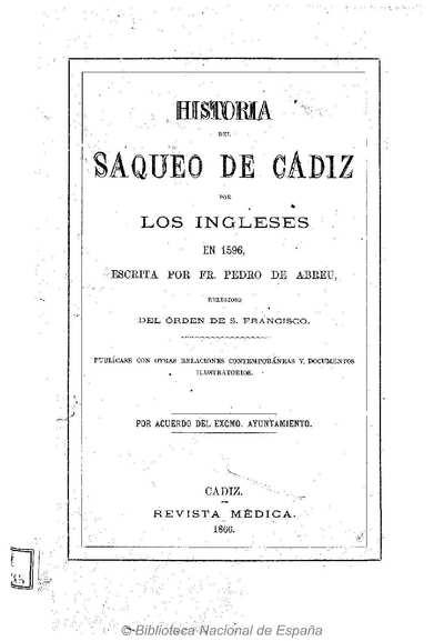 Historia del saqueo de Cádiz por los ingleses en 1596 [Texto impreso]