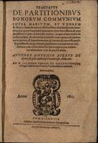 Tractatus de partitionibus bonorum communium inter maritum et uxorem & filios ac hæredes eorum ...