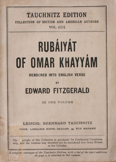 Rubáiyát [Quadras] of Omar Khayyám: <the >astronomer-poet of Persia rendered into english verse