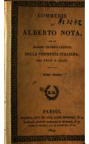 Commedie di Alberto Nota con un saggio storico critico della commedia italiana