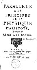 Parallèle des principes de la physique d'Aristote et de celle de René Descartes