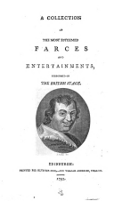 A Collection of the most esteemed farces and entertainments performed on the British stage