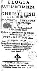 Elogia patriarcharum, & Christi Jesu Dei hominis.