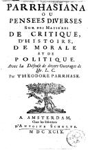 Parrhasiana ou Pensées diverses sur des matières de critique, d'histoire, de morale et de politique