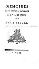 Memoires pour servir à l'histoire des moeurs du XVIII siècle