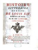 Histoire littéraire du regne de Louis XIV Dédiée an roy