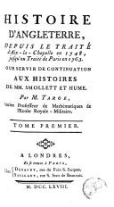 Histoire d'Angleterre, depuis le traite d' Aix-la-Chapelle en 1748 jusqu'au traité de Paris en 1763 pour servir de continuation aux histoires de Smollett et Hume