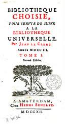 Bibliothèque choisie, pour servir de suite à la Bibliotheque universelle