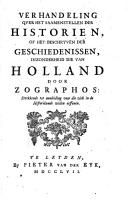 Verhandeling over het saamenstellen der historien of het beschryven der geschiedenissen, inzonderheid die van Holland