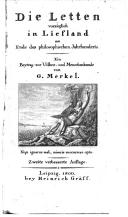 Die Letten vorzüglich in Liefland am Ende des philosophischen Jahrhunderts ein Beytrag zur Völker- und Menschenkunde