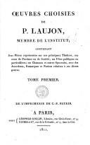 Oeuvres choisies de P. Laujon contenant ses pièces représentées ... ses chansons et autres opuscules, avec des anecdotes, remarques et notices relatives à ces divers genres