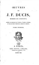 Oeuvres, de J. F. Ducis ...