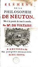 Elémens de la philosophie de Neuton, mis à la portée de tout le monde